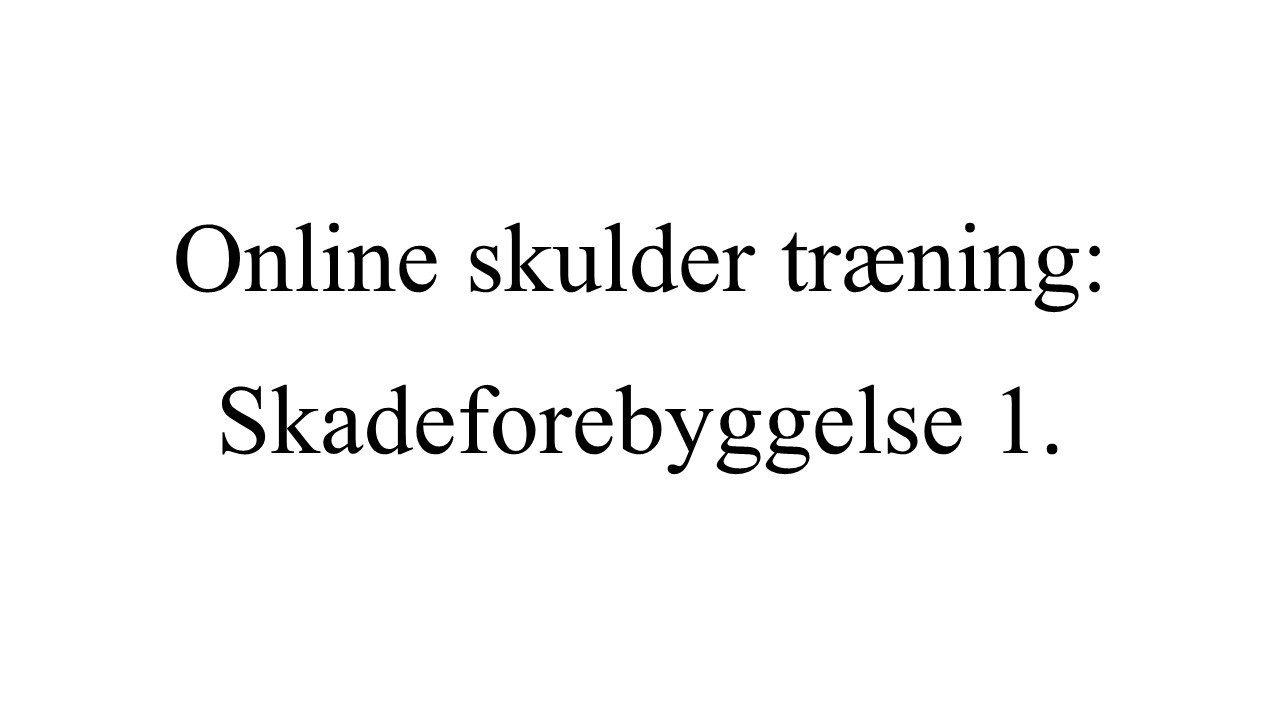 online skulder træning: skadeforebyggelse 1.