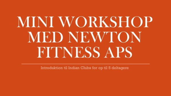 Mini workshop med Indian Clubs, Newton Fitness ApS