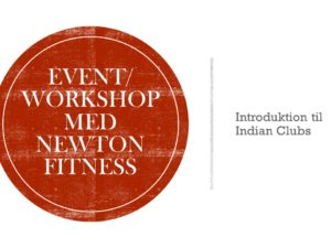 Event/workshop med newton fitness, introduktion til indian clubs