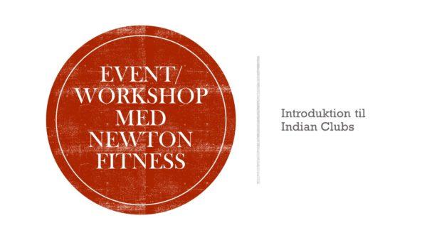 Event/workshop med newton fitness, introduktion til indian clubs