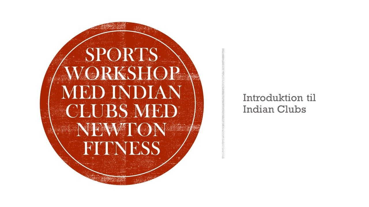 sports workshop med indian clubs